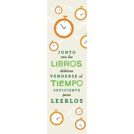 """Punt de llibre """"Junto con los libros debiera venderse el tiempo suficiente para leerlos"""""""