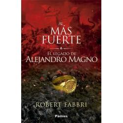 Al más fuerte: El legado de Alejandro Magno